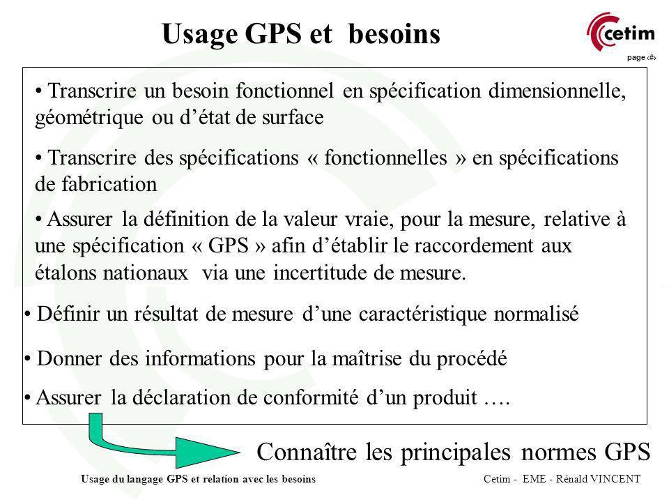 page 7 Usage du langage GPS et relation avec les besoins Cetim - EME - Rénald VINCENT Transcrire un besoin fonctionnel en spécification dimensionnelle