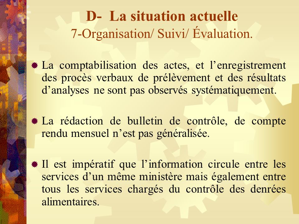 D- La situation actuelle 7-Organisation/ Suivi/ Évaluation. La comptabilisation des actes, et lenregistrement des procès verbaux de prélèvement et des