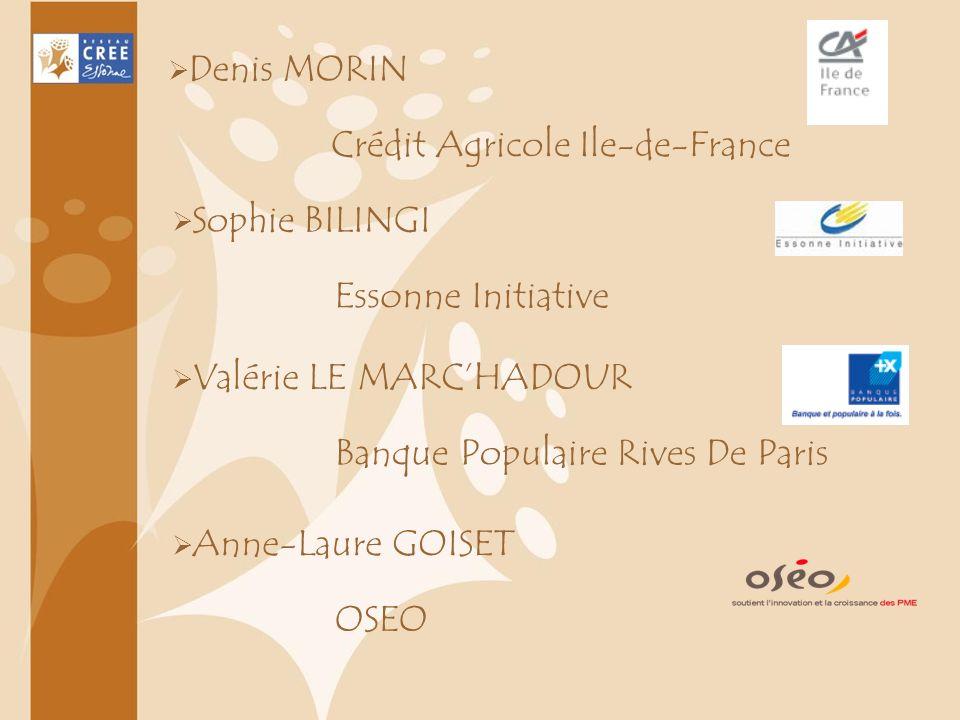 Denis MORIN Crédit Agricole Ile-de-France Sophie BILINGI Essonne Initiative Valérie LE MARCHADOUR Banque Populaire Rives De Paris Anne-Laure GOISET OS