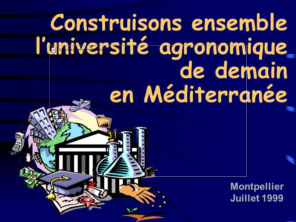 Construisons ensemble luniversité agronomique de demain en Méditerranée Montpellier Juillet 1999