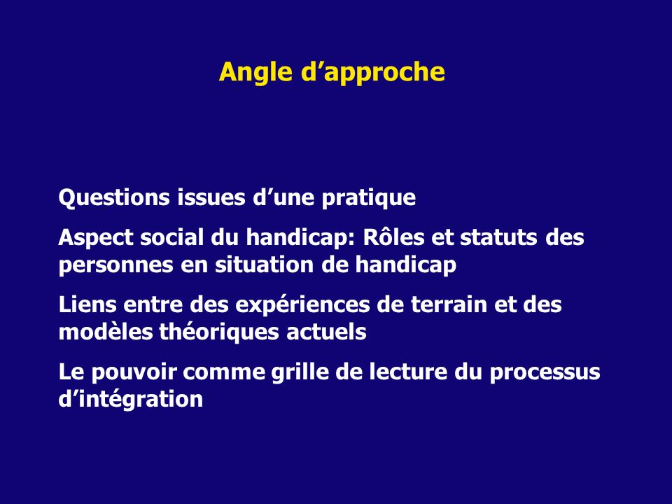 Questions issues dune pratique Aspect social du handicap: Rôles et statuts des personnes en situation de handicap Liens entre des expériences de terra