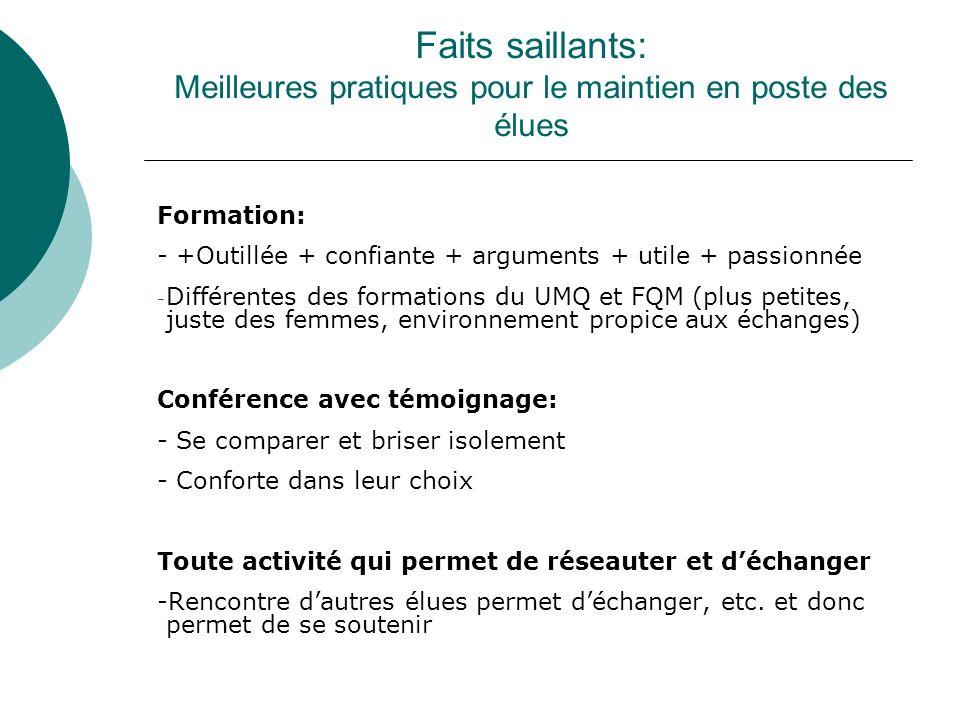 Faits saillants: Meilleures pratiques pour le maintien en poste des élues Formation: - +Outillée + confiante + arguments + utile + passionnée - Différ