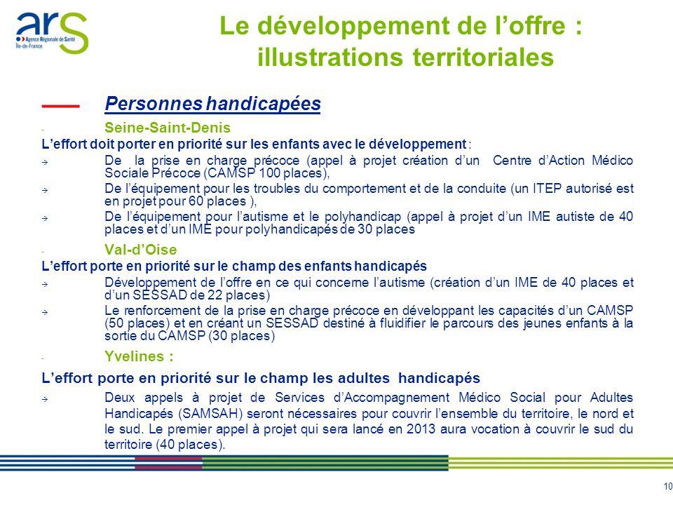 10 Personnes handicapées - Seine-Saint-Denis Leffort doit porter en priorité sur les enfants avec le développement : De la prise en charge précoce (ap
