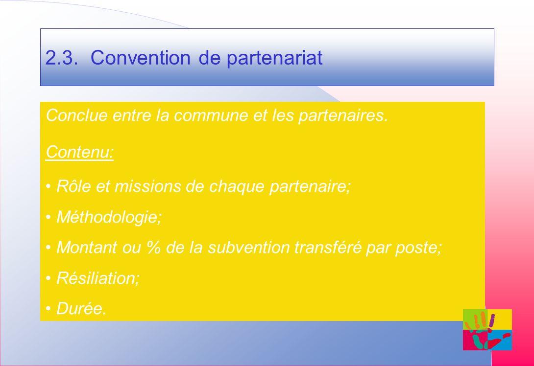 2.3. Convention de partenariat Conclue entre la commune et les partenaires.