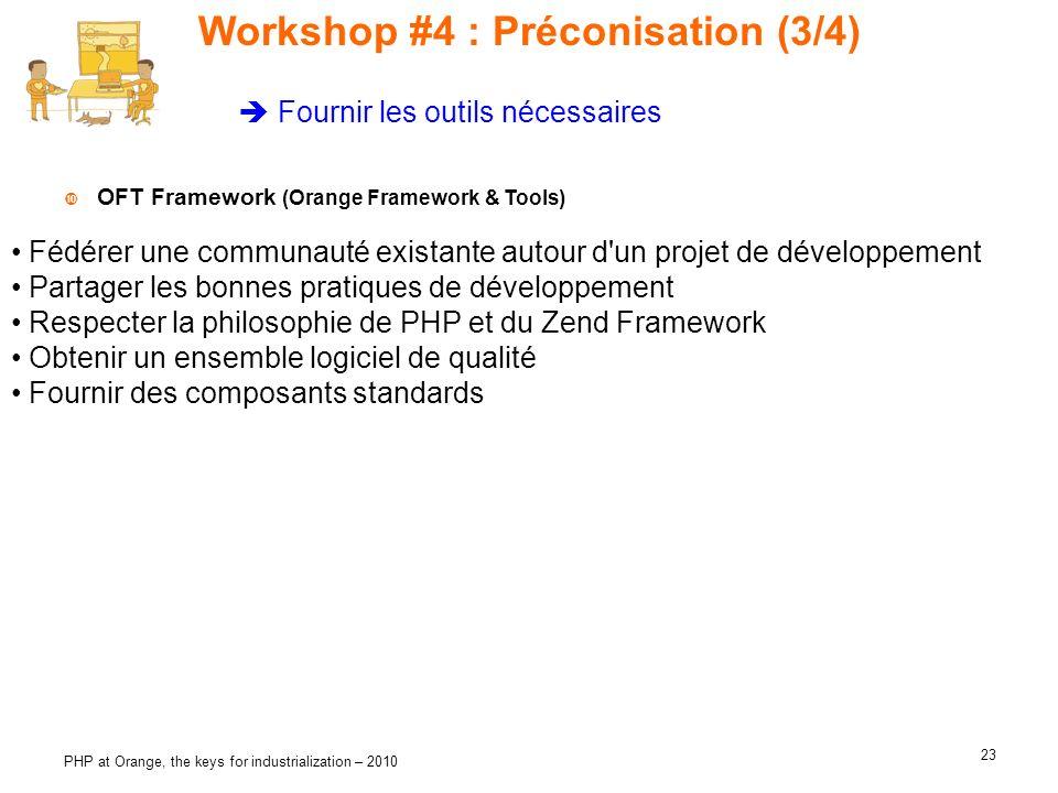 23 PHP at Orange, the keys for industrialization – 2010 Workshop #4 : Préconisation (3/4) Fédérer une communauté existante autour d'un projet de dével