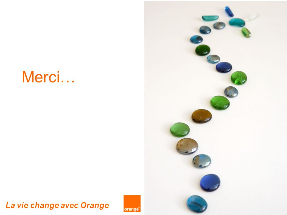 29 Merci… La vie change avec Orange