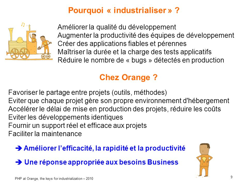 9 PHP at Orange, the keys for industrialization – 2010 Pourquoi « industrialiser » .