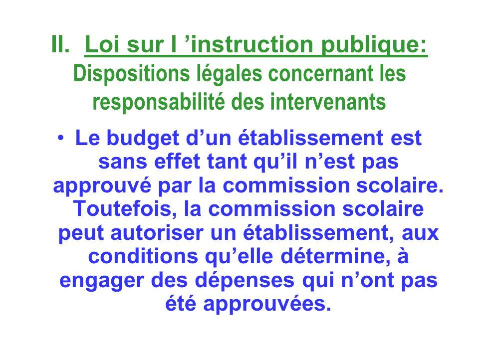 II. Loi sur l instruction publique: Dispositions légales concernant les responsabilité des intervenants Le budget dun établissement est sans effet tan