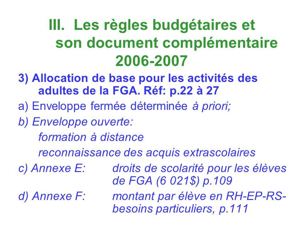 III. Les règles budgétaires et son document complémentaire 2006-2007 3) Allocation de base pour les activités des adultes de la FGA. Réf: p.22 à 27 a)