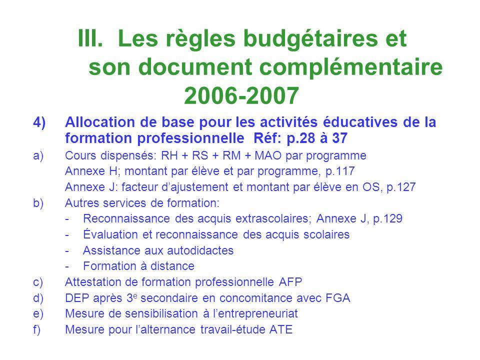 III. Les règles budgétaires et son document complémentaire 2006-2007 4)Allocation de base pour les activités éducatives de la formation professionnell