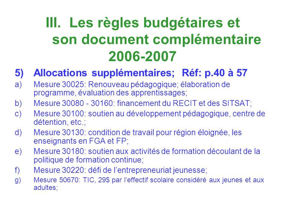 III. Les règles budgétaires et son document complémentaire 2006-2007 5)Allocations supplémentaires; Réf: p.40 à 57 a)Mesure 30025: Renouveau pédagogiq
