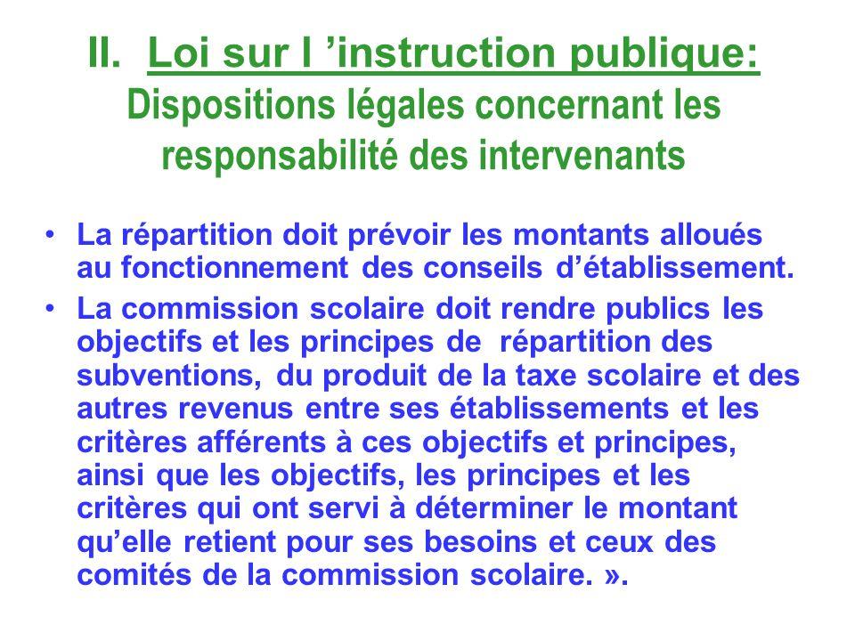 II. Loi sur l instruction publique: Dispositions légales concernant les responsabilité des intervenants La répartition doit prévoir les montants allou