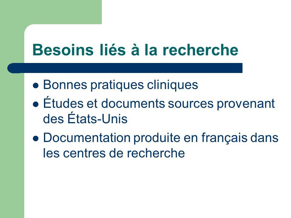 Besoins liés à la recherche Bonnes pratiques cliniques Études et documents sources provenant des États-Unis Documentation produite en français dans le