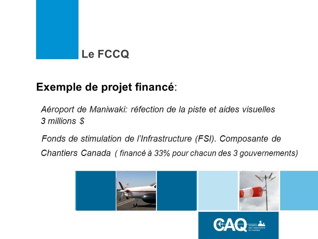 Exemple de projet financé: Aéroport de Maniwaki: réfection de la piste et aides visuelles 3 millions $ Fonds de stimulation de lInfrastructure (FSI).