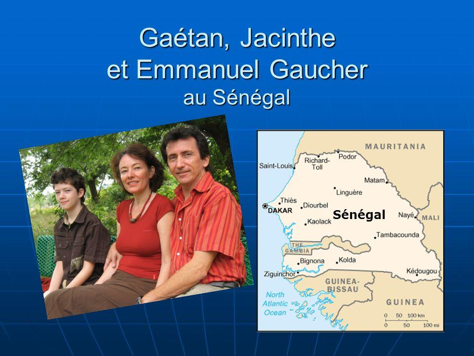 Gaétan, Jacinthe et Emmanuel Gaucher au Sénégal Sénégal