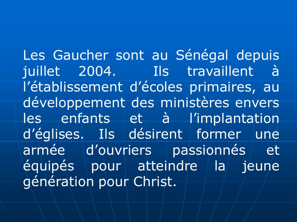 Les Gaucher sont au Sénégal depuis juillet 2004.
