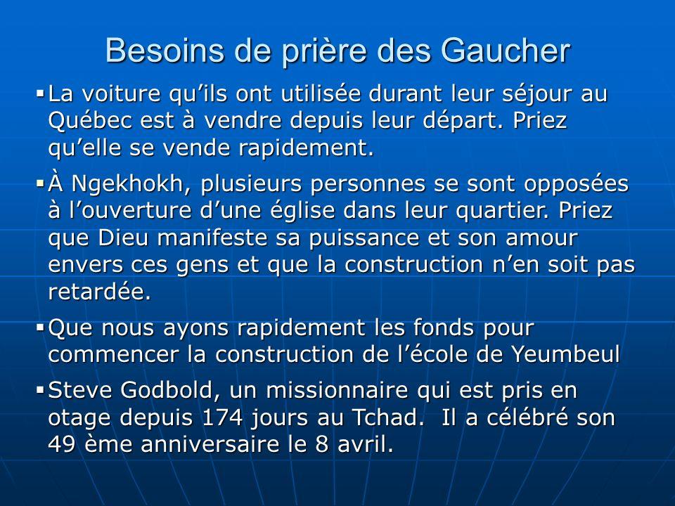 Besoins de prière des Gaucher La voiture quils ont utilisée durant leur séjour au Québec est à vendre depuis leur départ. Priez quelle se vende rapide