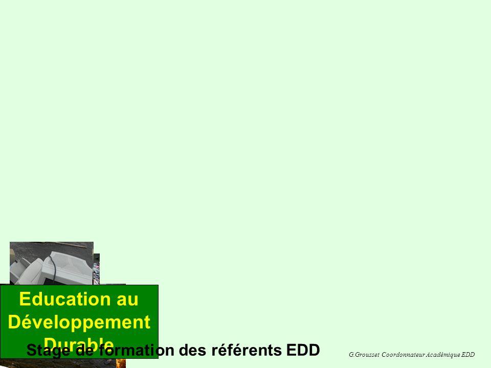 Education au Développement Durable Stage de formation des référents EDD G.Grousset Coordonnateur Académique EDD