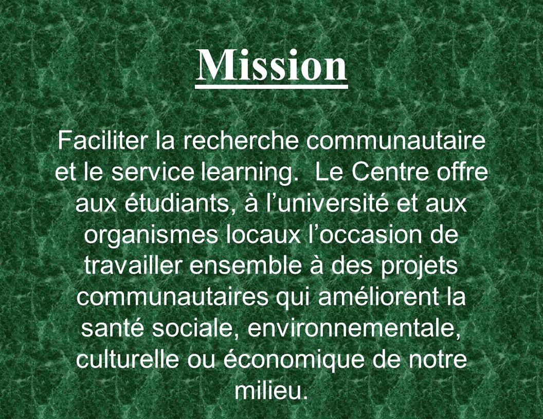 Mission Faciliter la recherche communautaire et le service learning.