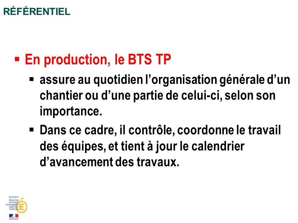 En production, le BTS TP assure au quotidien lorganisation générale dun chantier ou dune partie de celui-ci, selon son importance. Dans ce cadre, il c