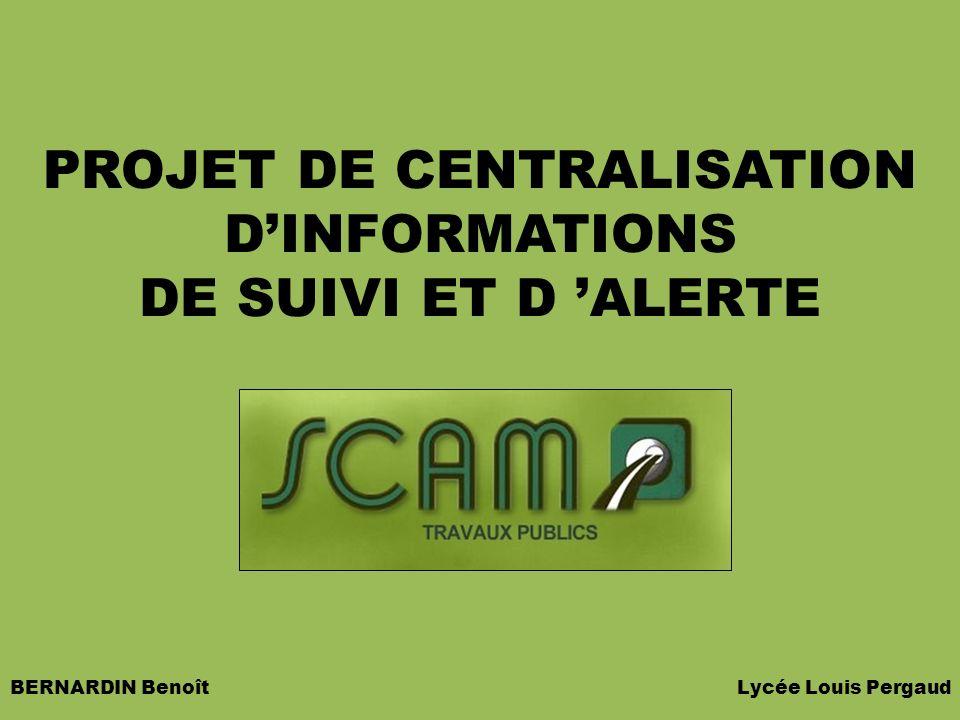 BERNARDIN Benoît Lycée Louis Pergaud PRESENTATION PROJET DE CENTRALISATION DINFORMATIONS DE SUIVI ET D ALERTE