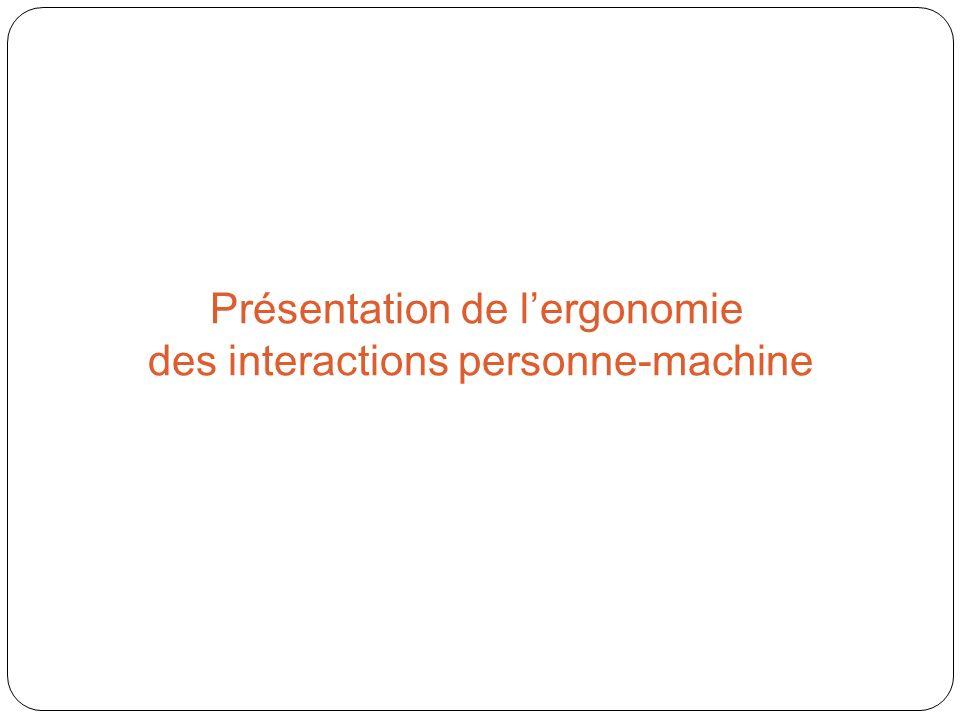 Présentation de lergonomie des interactions personne-machine