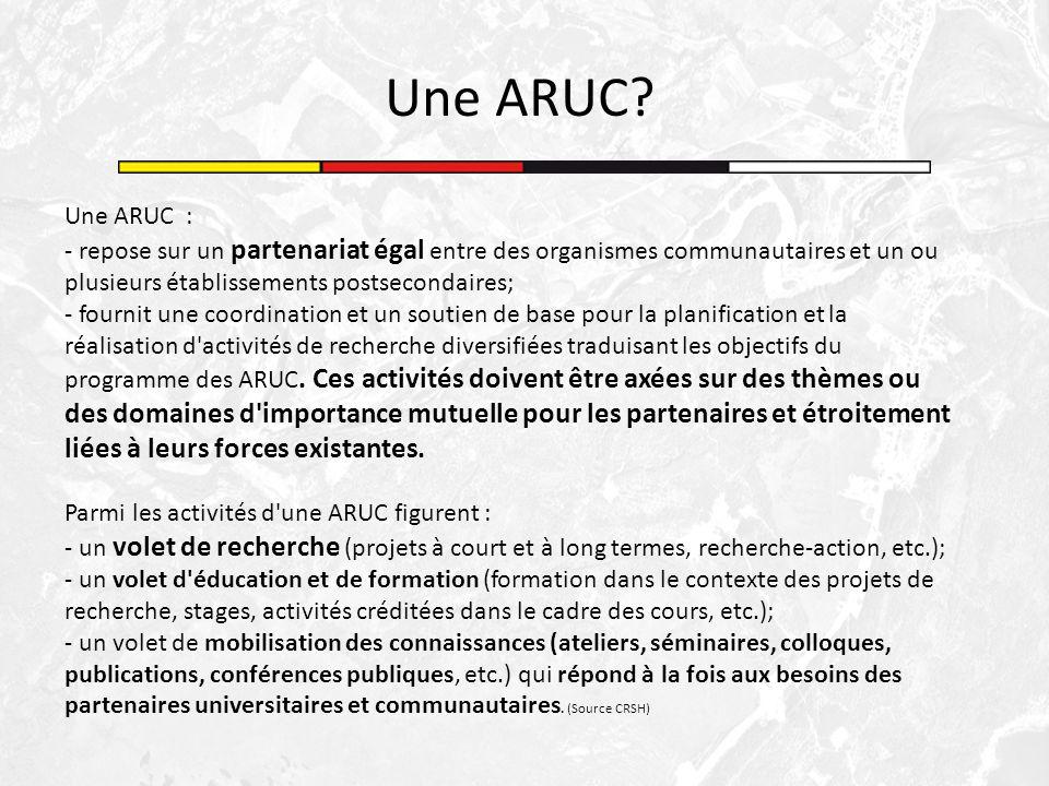 Une ARUC : - repose sur un partenariat égal entre des organismes communautaires et un ou plusieurs établissements postsecondaires; - fournit une coord