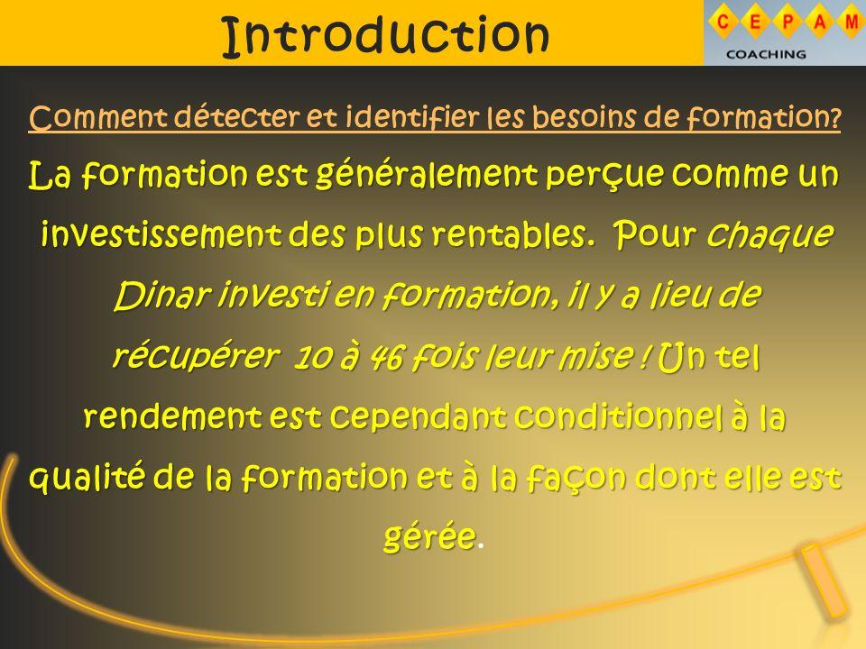 Introduction Comment détecter et identifier les besoins de formation.