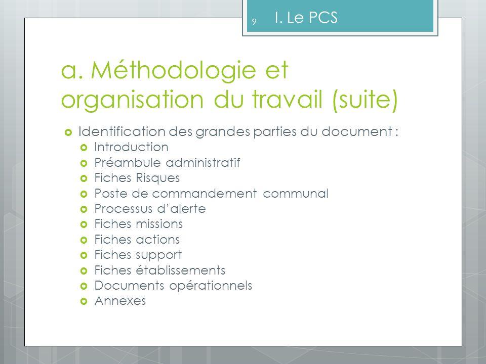 a.Méthodologie et organisation du travail (suite) Lorganigramme de crise 10 I.