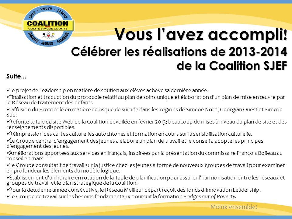Vous lavez accompli . Célébrer les réalisations de 2013-2014 de la Coalition SJEF Suite...
