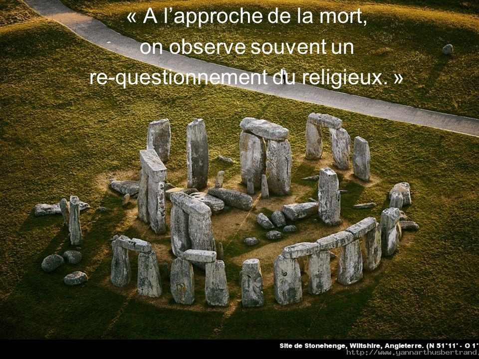 « A lapproche de la mort, on observe souvent un re-questionnement du religieux. »