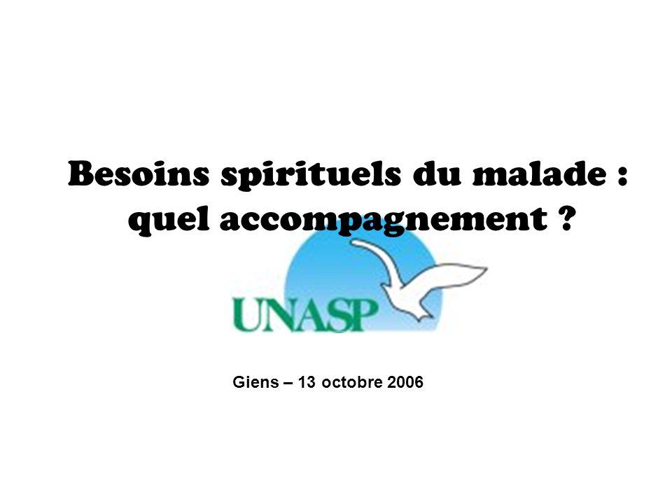 Giens – 13 octobre 2006 Besoins spirituels du malade : quel accompagnement ?