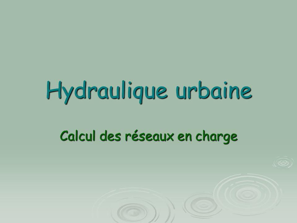 Hydraulique urbaine Calcul des réseaux en charge