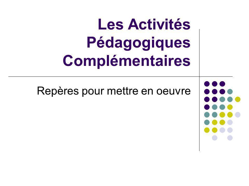 Les Activités Pédagogiques Complémentaires Repères pour mettre en oeuvre