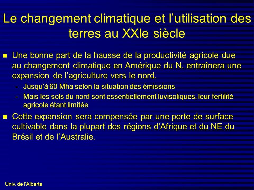 Univ. de lAlberta Le changement climatique et lutilisation des terres au XXIe siècle n Une bonne part de la hausse de la productivité agricole due au