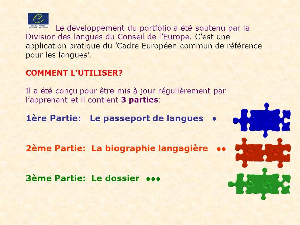Le développement du portfolio a été soutenu par la Division des langues du Conseil de lEurope.