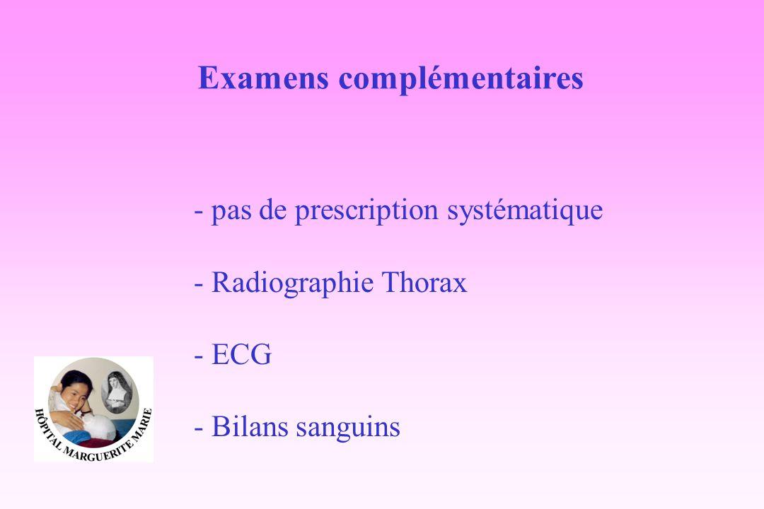 Examens complémentaires - pas de prescription systématique - Radiographie Thorax - ECG - Bilans sanguins