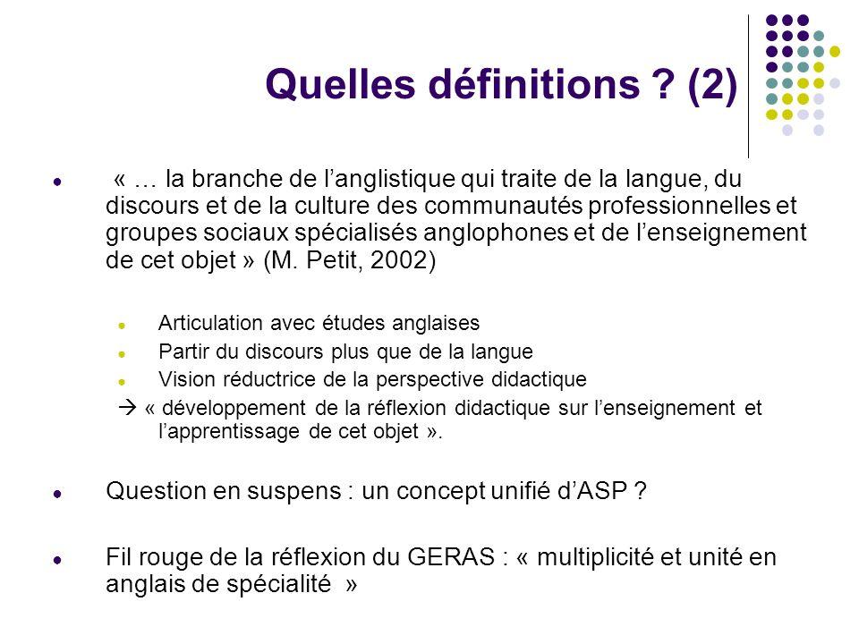 Quelles définitions ? (2) « … la branche de langlistique qui traite de la langue, du discours et de la culture des communautés professionnelles et gro