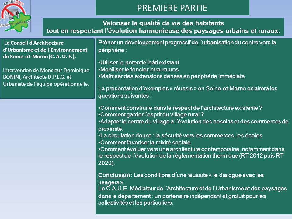 PREMIERE PARTIE Le Conseil d'Architecture d'Urbanisme et de l'Environnement de Seine-et-Marne (C. A. U. E.). Intervention de Monsieur Dominique BONINI