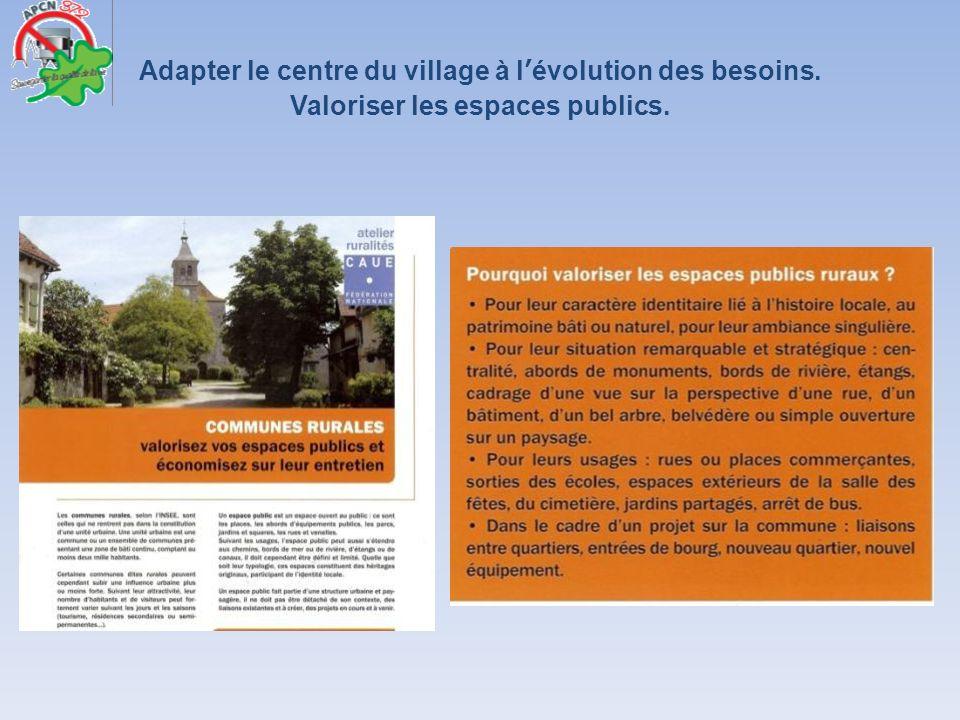 Adapter le centre du village à lévolution des besoins. Valoriser les espaces publics.