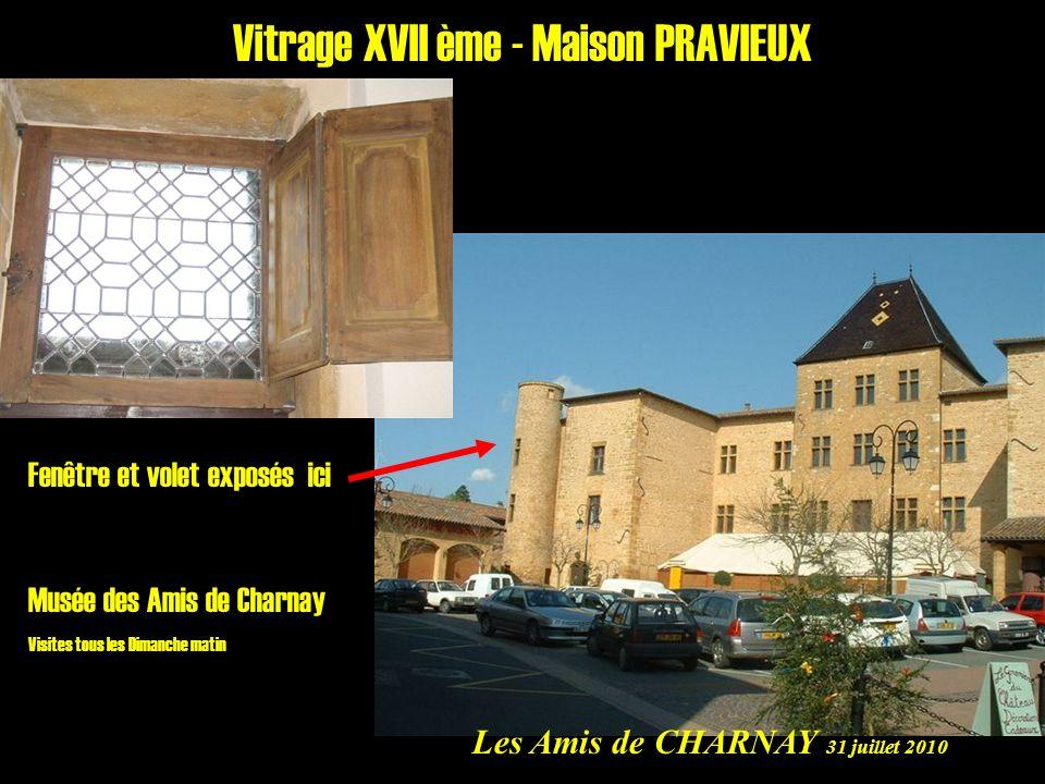 Vitrage XVII ème - Maison PRAVIEUX Fenêtre et volet exposés ici Musée des Amis de Charnay Visites tous les Dimanche matin Les Amis de CHARNAY 31 juill
