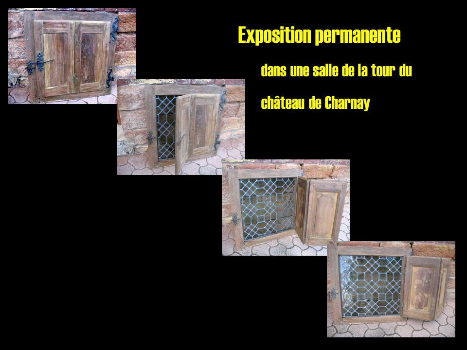Vitrage XVII ème - Maison PRAVIEUX Fenêtre et volet exposés ici Musée des Amis de Charnay Visites tous les Dimanche matin Les Amis de CHARNAY 31 juillet 2010