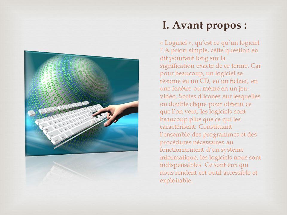 Dans un système informatique, on distingue deux parties : la partie matérielle représentée par lordinateur et ses périphériques et la partie immatérielle représentée par les logiciels.