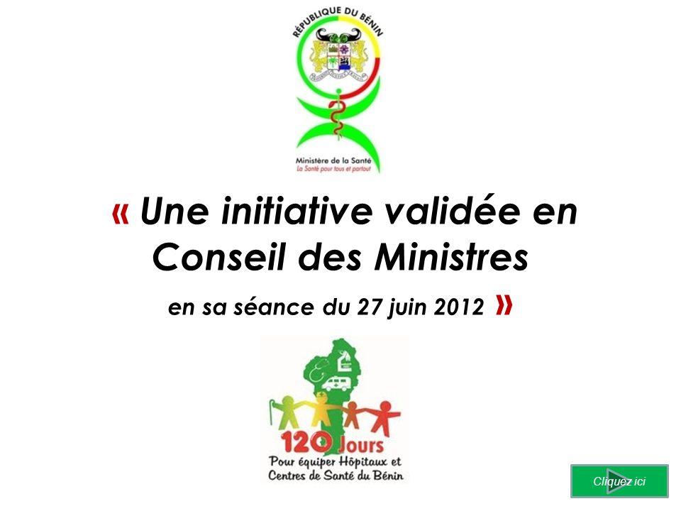 « Une initiative validée en Conseil des Ministres en sa séance du 27 juin 2012 »