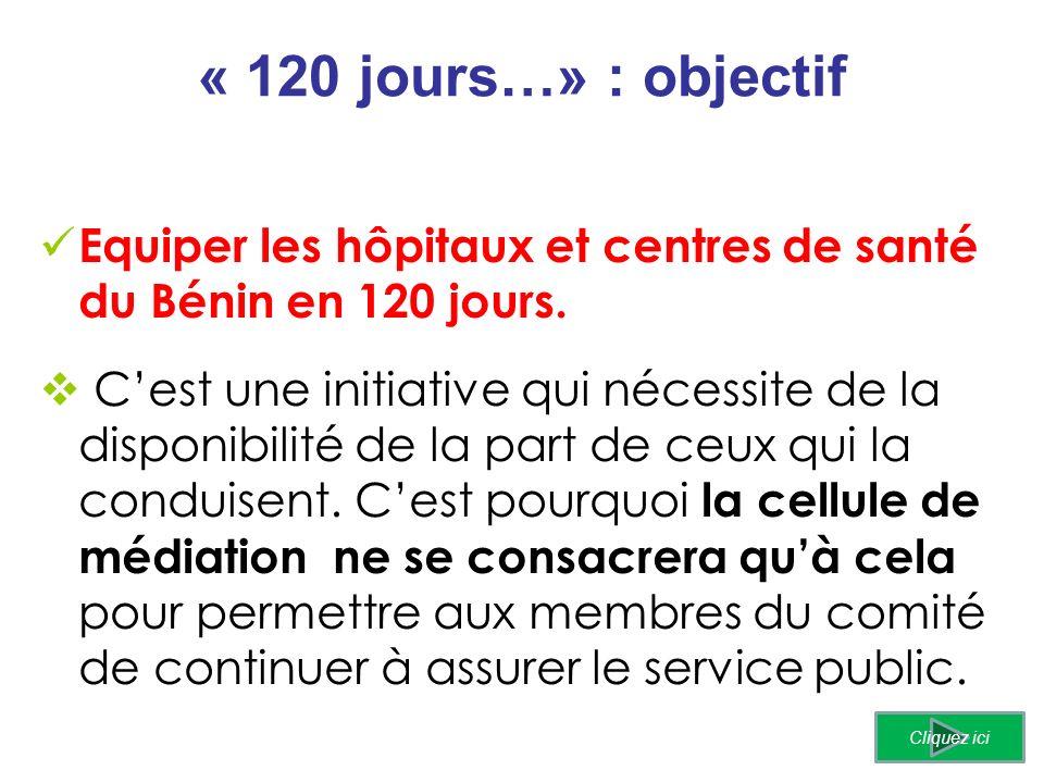 « 120 jours…» : objectif Equiper les hôpitaux et centres de santé du Bénin en 120 jours.