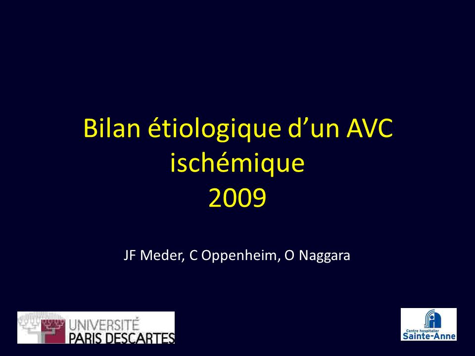 Bilan étiologique dun AVC ischémique 2009 JF Meder, C Oppenheim, O Naggara