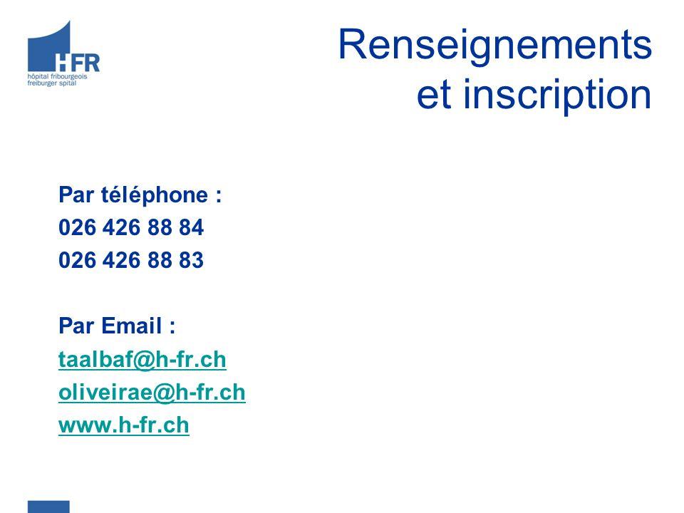 Renseignements et inscription Par téléphone : 026 426 88 84 026 426 88 83 Par Email : taalbaf@h-fr.ch oliveirae@h-fr.ch www.h-fr.ch
