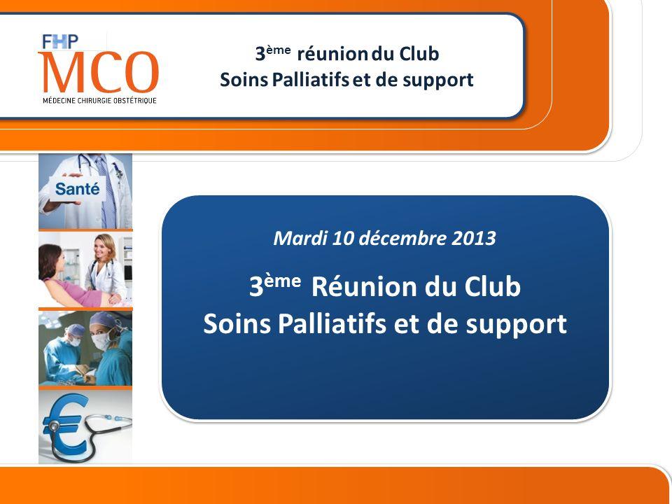 CONFERENCE DE PRESSE 26 janvier 2012 ________________________ _ Mardi 10 décembre 2013 3 ème Réunion du Club Soins Palliatifs et de support 3 ème réunion du Club Soins Palliatifs et de support
