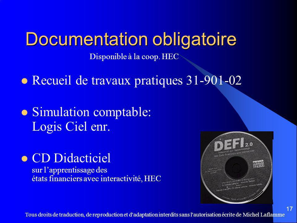 Tous droits de traduction, de reproduction et d'adaptation interdits sans l'autorisation écrite de Michel Laflamme 17 Documentation obligatoire Recuei