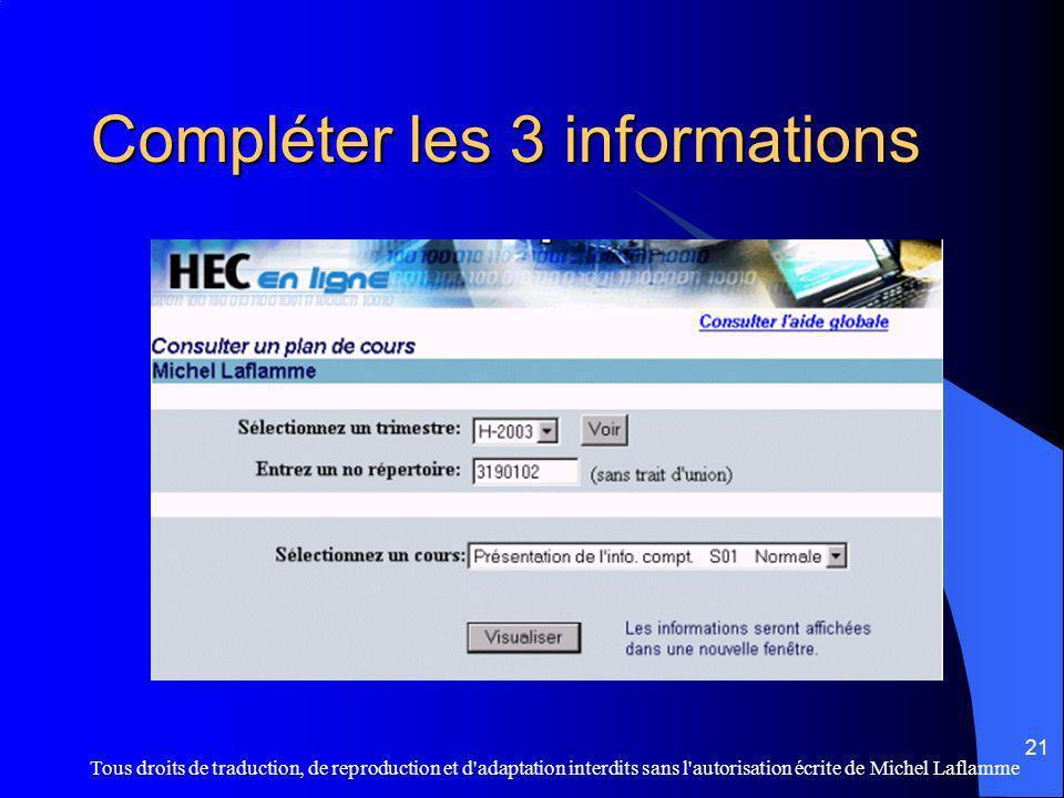 Tous droits de traduction, de reproduction et d adaptation interdits sans l autorisation écrite de Michel Laflamme 21 Compléter les 3 informations